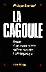 La Cagoule : Histoire d'une société secrète du Front populaire à la Ve République