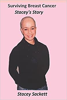 Surviving Breast Cancer: Stacey's Story