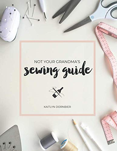 Not Your Grandma's Sewing -