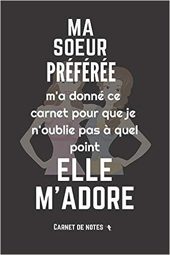 Ma Soeur Préférée M'Adore: Excellente idée de Cadeau (anniversaire