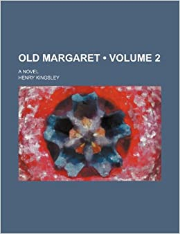 Old Margaret (Volume 2): A Novel
