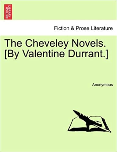 The Cheveley Novels. [By Valentine Durrant.]
