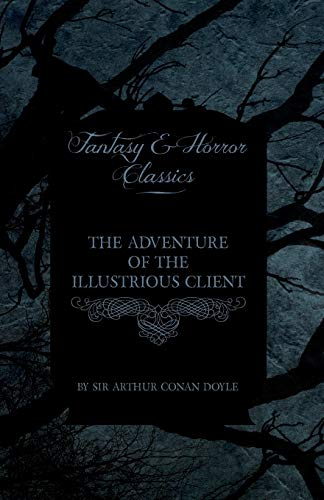 The Adventure of the Illustrious Client (Fantasy and Horror Classics)