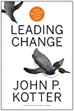 img - for [By John P. Kotter] Leading Change, With a New Preface by the Author (Hardcover) 2017 by John P. Kotter(Author) (Hardcover) book / textbook / text book