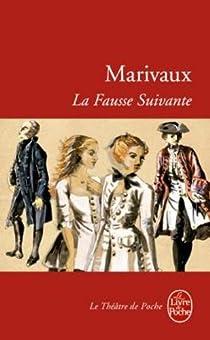La Fausse Suivante par Marivaux