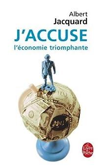 J'accuse l'économie triomphante par Jacquard