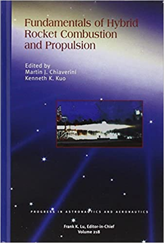 Fundamentals of Hybrid Rocket Combustion and Propulsion (Progress in Astronautics & Aeronautics)