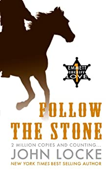 Follow the Stone (An Emmett Love Western Book 1) by [Locke, John]