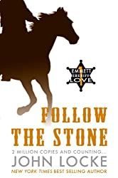 Follow the Stone (An Emmett Love Western Book 1)