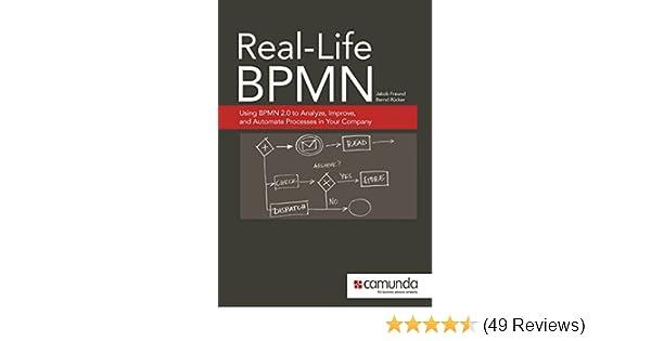 Real-Life BPMN: Using BPMN 2 0 to Analyze, Improve, and