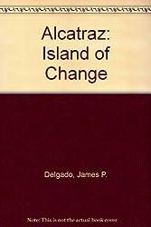 Alcatraz: Island of Change