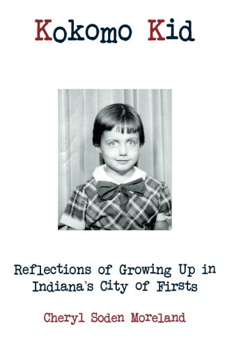 Kokomo Kid: Reflections of Growing Up in Indiana's City of Firsts]()