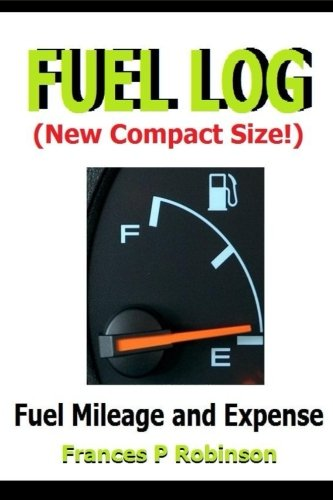 Fuel Log - Fuel Log: Fuel Mileage and Repair Expense - New Compact 6 x 9 Size Fuel Log Book