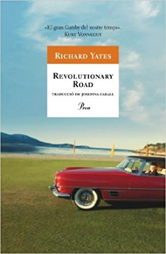 Revolutionary Road (A tot vent-rustica): Amazon.es: Richard Yates, Josefina Caball Guerrero: Libros