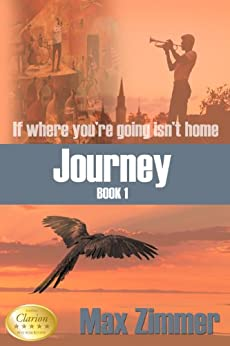 Journey (If Where You're Going Isn't Home Book 1) by [Zimmer, Max]