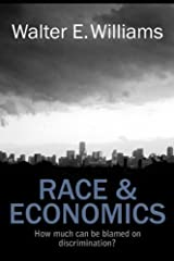 [Race and Economics: How Much Can Be Blamed on Discrimination? (Hoover Institution Press Publication (Paperback))] [Author: Walter E. Williams] [April, 2011] Paperback