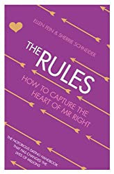 The Rules: How to Capture the Heart of Mr Right