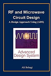 Microwave Circuit Design: A Practical Approach Using ADS: Kyung-Whan