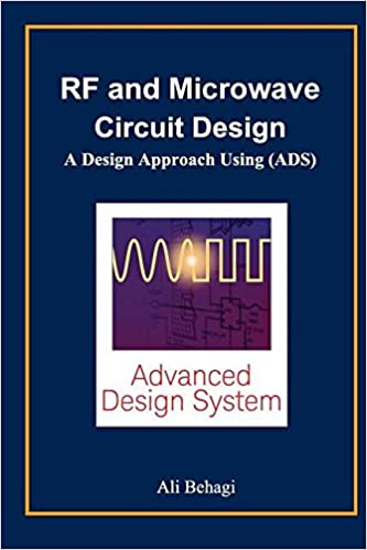 RF and Microwave Circuit Design: A Design Approach Using (Ads): Ali