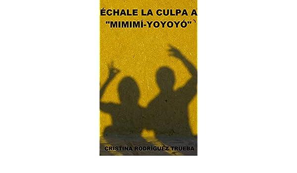 Amazon.com: ÉCHALE LA CULPA A