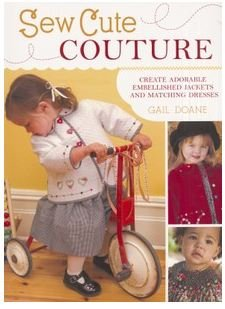 (Sew Cute Couture: Create Adorable Embellished Jackets with Matching Dresses,)