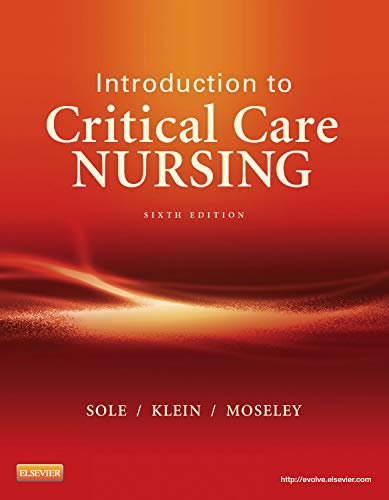 Introduction to Critical Care Nursing (Sole, Introduction to Critical Care Nursing)