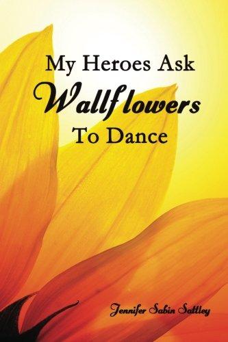 My Heroes Ask Wallflowers to Dance