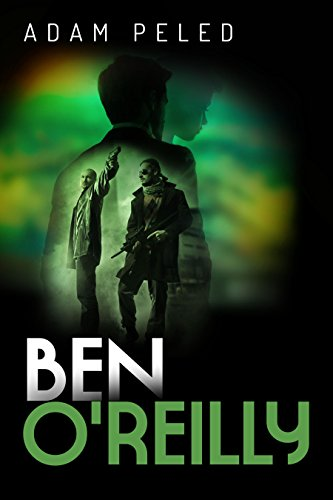 Ben O'reilly: A Gripping Action-Packed Investigation Thriller, Full of Mystery and Suspense cover