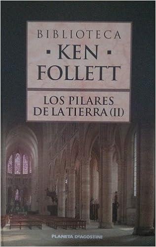 Los Pilares De La Tierra II: Amazon.es: Ken Follett, Planeta ...