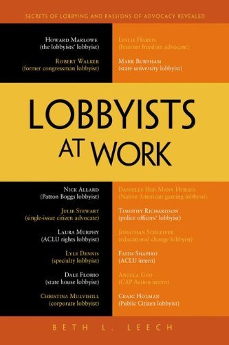 By Beth L. Leech Lobbyists at Work (1st Edition)
