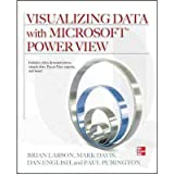 Visualizing Data with Microsoft Power View [With CDROM][ VISUALIZING DATA WITH MICROSOFT POWER VIEW [WITH CDROM] ] By Larson, Brian ( Author )May-31-2012 Hardcover