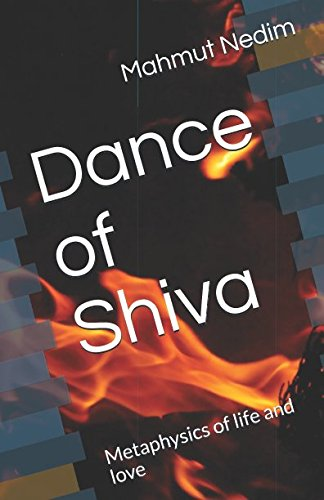 Dance of Shiva: Metaphysics of life and love