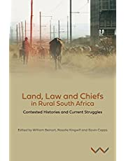 Land, Law and Chiefs in Rural South Africa: Contested Histories and Current Struggles