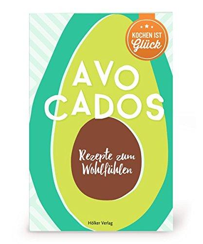 superfood power avocado gesunder leben und leckerer essen mit der wunderfrucht avocado