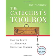 The Catechist's Toolbox: How to Thrive as a Religious Education Teacher (Toolbox Series)