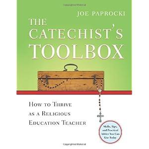 The Catechist's Toolbox: How to Thrive as a Religious Education Teacher Joe Paprocki DMin and Doug Hall