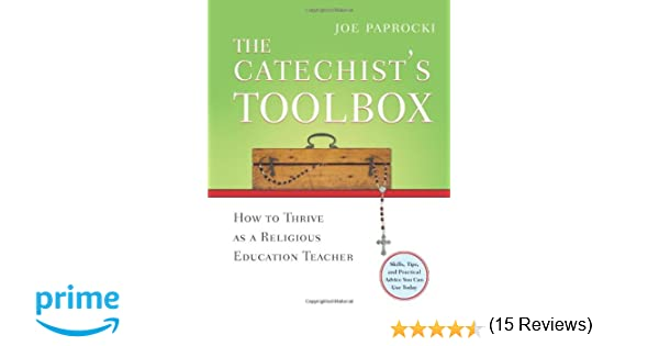 The Catechist's Toolbox: How to Thrive as a Religious Education ...