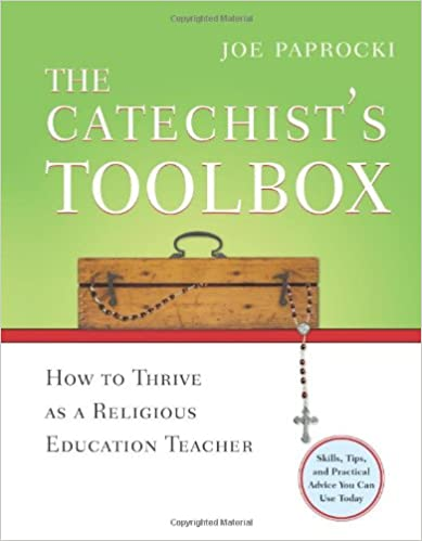 The Catechist's Toolbox: How to Thrive as a Religion Teacher