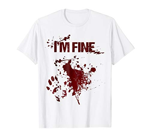 I'm Fine Graphic Zombie Blood Splash Wound Halloween Shirt]()
