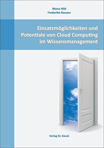 Einsatzmöglichkeiten und Potentiale von Cloud Computing im Wissensmanagement pdf