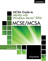 MCSA Guide to Identity with Windows Server 2016, Exam 70-742 Front Cover