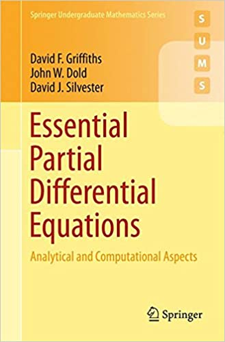 Essential Partial Differential Equations: Analytical and Computational Aspects (Springer Undergraduate Mathematics Series)