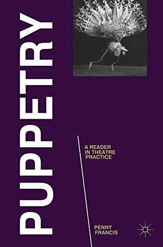 Puppetry: A Reader in Theatre Practice (Readings in Theatre Practice) by Francis Penny