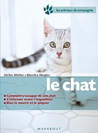 Le chat : Bien le soigner, Bien le nourrir, Bien le comprendre par Ulrike Müller