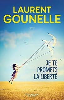 Je te promets la liberté, Gounelle, Laurent