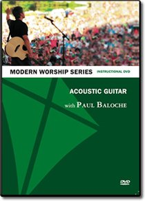 Modern Worship Series -Acoustic Guitar with Paul Baloche - Instructional DVD ()