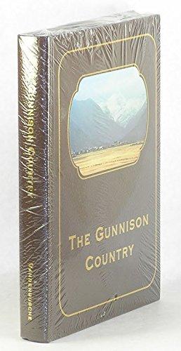 Gunnison Colorado History (The Gunnison Country)