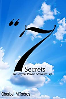 7 Secrets to Get your Prayers Answered by [Tadros, Charbel]