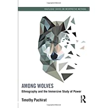 Among Wolves: Ethnography and the Immersive Study of Power