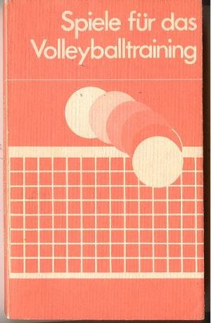 Spiele für das Volleyballtraining Broschiert – 1988 Berthold Fröhner Sportverlag 3328002553 Ballsport